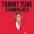 Tommy Tune tonight